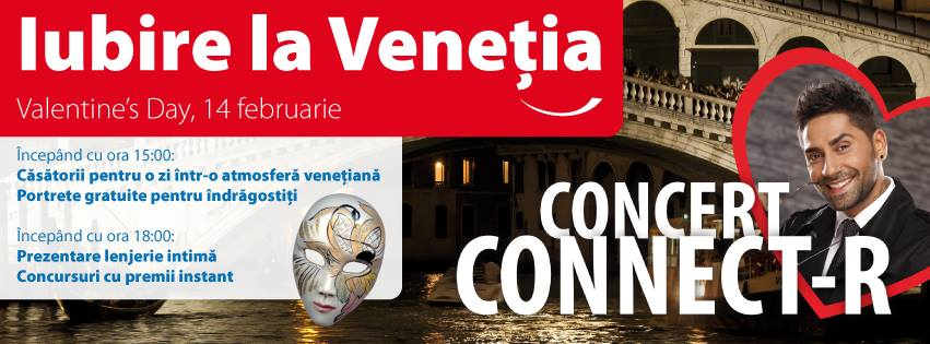 "Eveniment Valentine's Day ""Iubire la Veneția"" & Concert CONNECT-R"