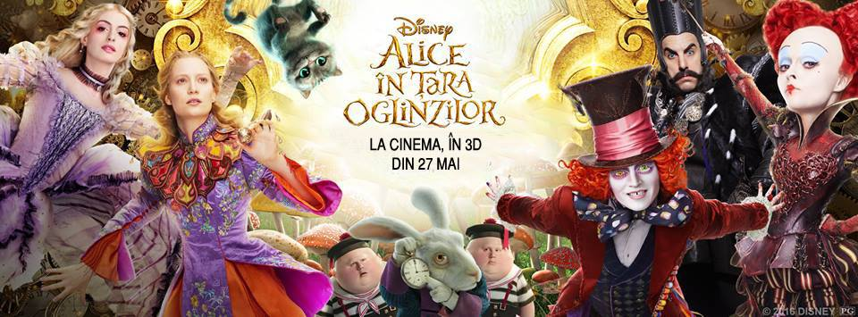 Alice in Tara Oglinzilor – 3D / Alice Through the Looking Glass – 3D (Premiera)